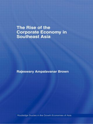 The Rise of the Corporate Economy in Southeast Asia (Paperback) book cover