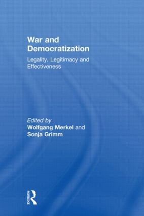 War and Democratization: Legality, Legitimacy and Effectiveness, 1st Edition (Paperback) book cover
