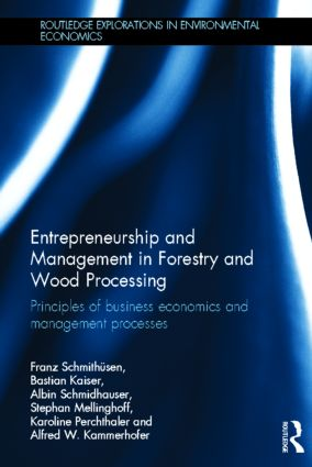 Entrepreneurship and Management in Forestry and Wood Processing: Principles of Business Economics and Management Processes (Hardback) book cover