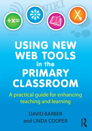 Using New Web Tools in the Primary Classroom: A practical guide for enhancing teaching and learning (Paperback) book cover