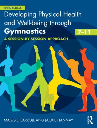 Developing Physical Health and Well-being through Gymnastics (7-11): A Session-by-Session Approach book cover