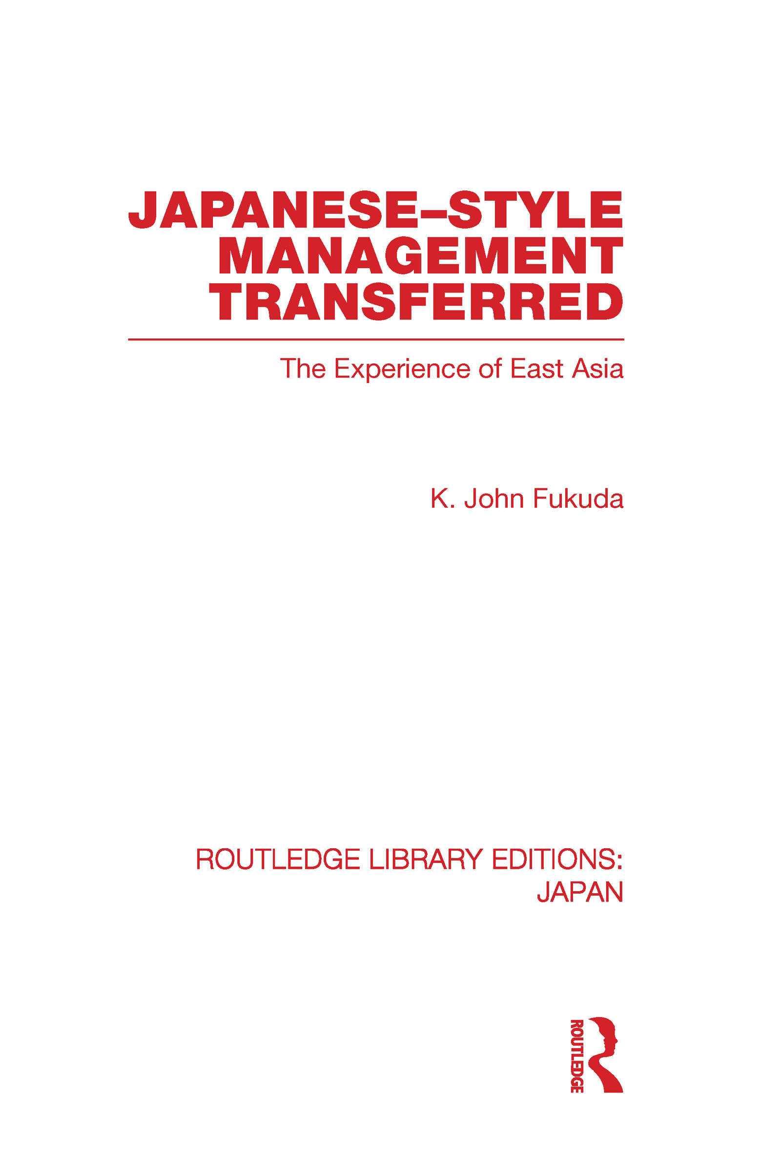 Japanese-Style Management Transferred: The Experience of East Asia (Hardback) book cover