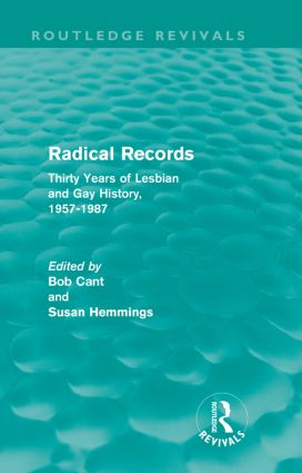Radical Records (Routledge Revivals): Thirty Years of Lesbian and Gay History, 1957-1987, 1st Edition (Hardback) book cover