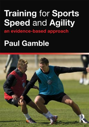 Training for Sports Speed and Agility: An Evidence-Based Approach, 1st Edition (e-Book) book cover