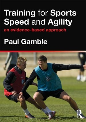 Training for Sports Speed and Agility: An Evidence-Based Approach (Paperback) book cover