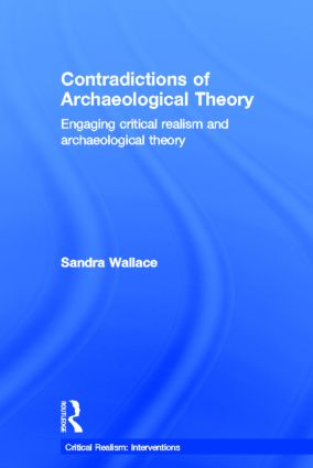 Contradictions of Archaeological Theory: Engaging Critical Realism and Archaeological Theory (Hardback) book cover