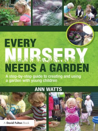 Every Nursery Needs a Garden: A Step-by-step Guide to Creating and Using a Garden with Young Children (Paperback) book cover