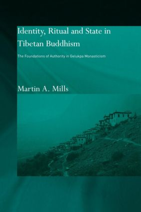 Identity, Ritual and State in Tibetan Buddhism: The Foundations of Authority in Gelukpa Monasticism book cover