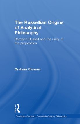 The Russellian Origins of Analytical Philosophy: Bertrand Russell and the Unity of the Proposition (Paperback) book cover