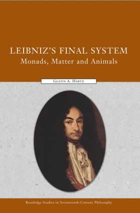 Leibniz's Final System: Monads, Matter, and Animals book cover