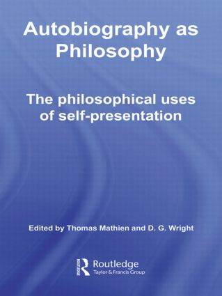 Autobiography as Philosophy: The Philosophical Uses of Self-Presentation (e-Book) book cover