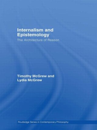 Internalism and Epistemology: The Architecture of Reason, 1st Edition (Paperback) book cover