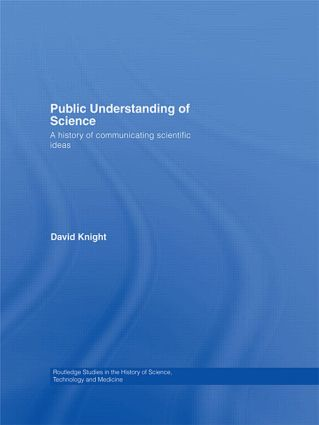 Public Understanding of Science: A History of Communicating Scientific Ideas (Paperback) book cover