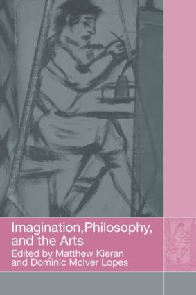 Imagination, Philosophy and the Arts (Paperback) book cover