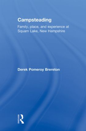 Campsteading: Family, Place, and Experience at Squam Lake, New Hampshire, 1st Edition (Paperback) book cover