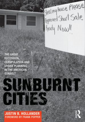 Sunburnt Cities: The Great Recession, Depopulation and Urban Planning in the American Sunbelt (Paperback) book cover