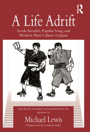A Life Adrift: Soeda Azembo, Popular Song and Modern Mass Culture in Japan, 1st Edition (Paperback) book cover