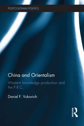 China and Orientalism: Western Knowledge Production and the PRC, 1st Edition (Hardback) book cover
