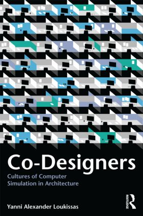 Co-Designers: Cultures of Computer Simulation in Architecture (Paperback) book cover