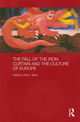 The Fall of the Iron Curtain and the Culture of Europe (Hardback) book cover