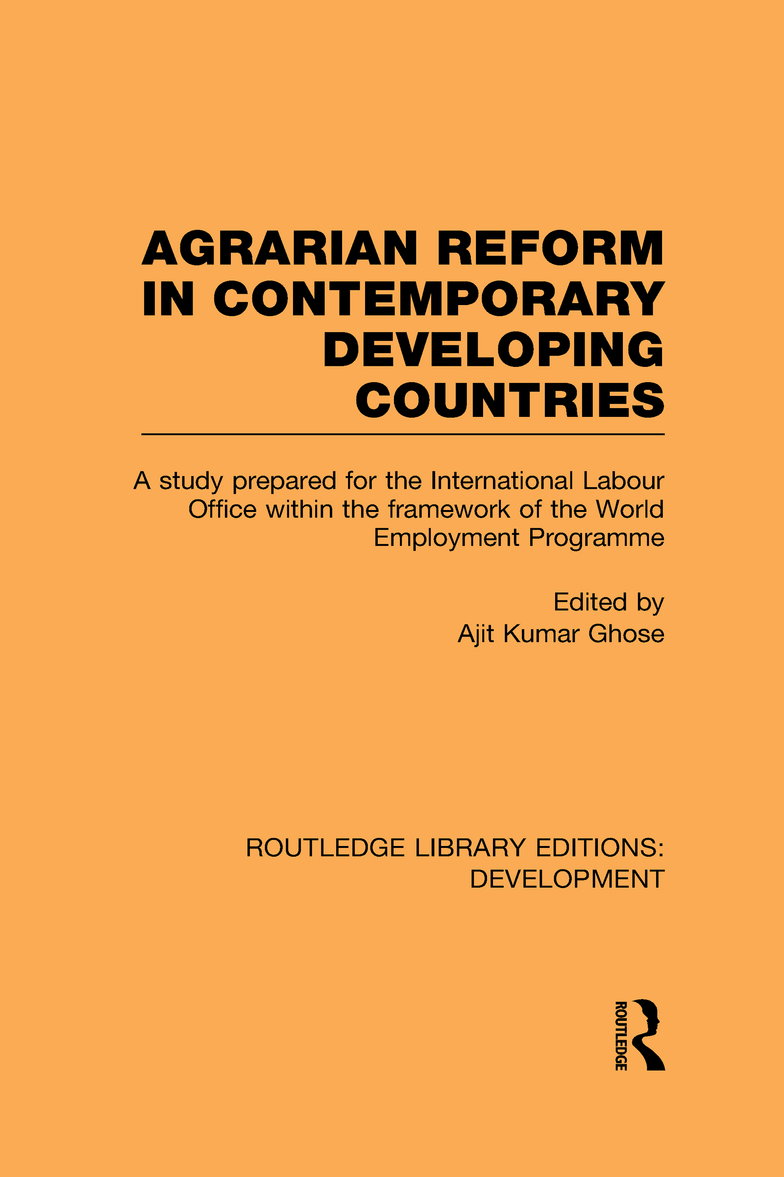 Agrarian Reform in Contemporary Developing Countries: A Study Prepared for the International Labour Office within the Framework of the World Employment Programme (Hardback) book cover