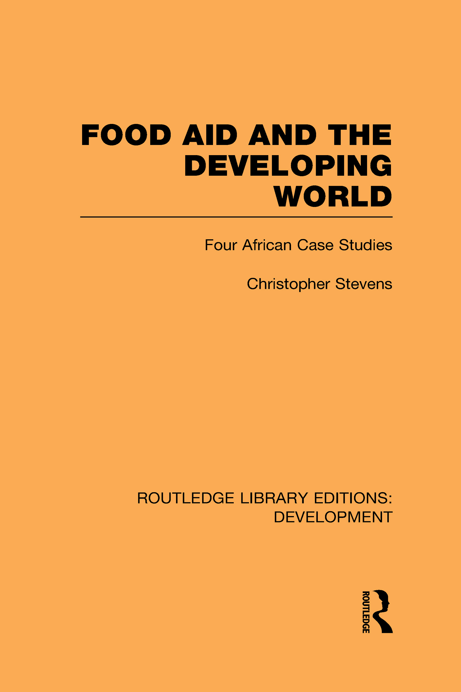 Food Aid and the Developing World: Four African Case Studies (Hardback) book cover
