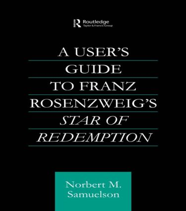 A User's Guide to Franz Rosenzweig's Star of Redemption: 1st Edition (Paperback) book cover