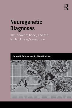 Neurogenetic Diagnoses: The Power of Hope and the Limits of Today's Medicine book cover
