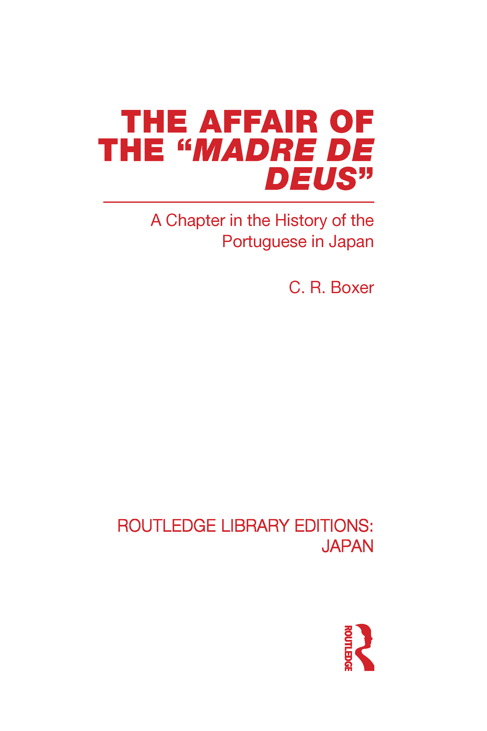 The Affair of the Madre de Deus: A Chapter in the History of the Portuguese in Japan. (Hardback) book cover