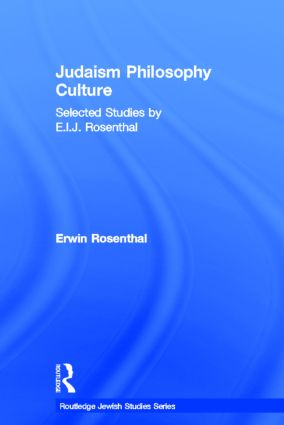 Judaism, Philosophy, Culture: Selected Studies by E. I. J. Rosenthal (e-Book) book cover