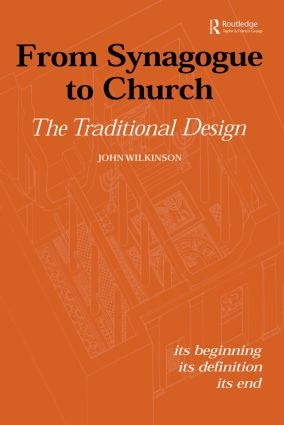 From Synagogue to Church: The Traditional Design: Its Beginning, its Definition, its End (Paperback) book cover