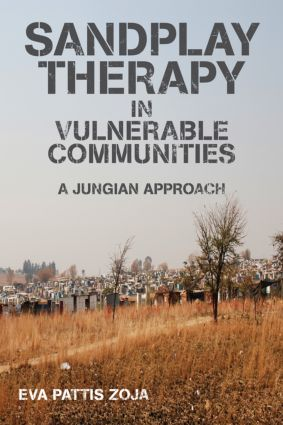 Sandplay Therapy in Vulnerable Communities: A Jungian Approach (Paperback) book cover