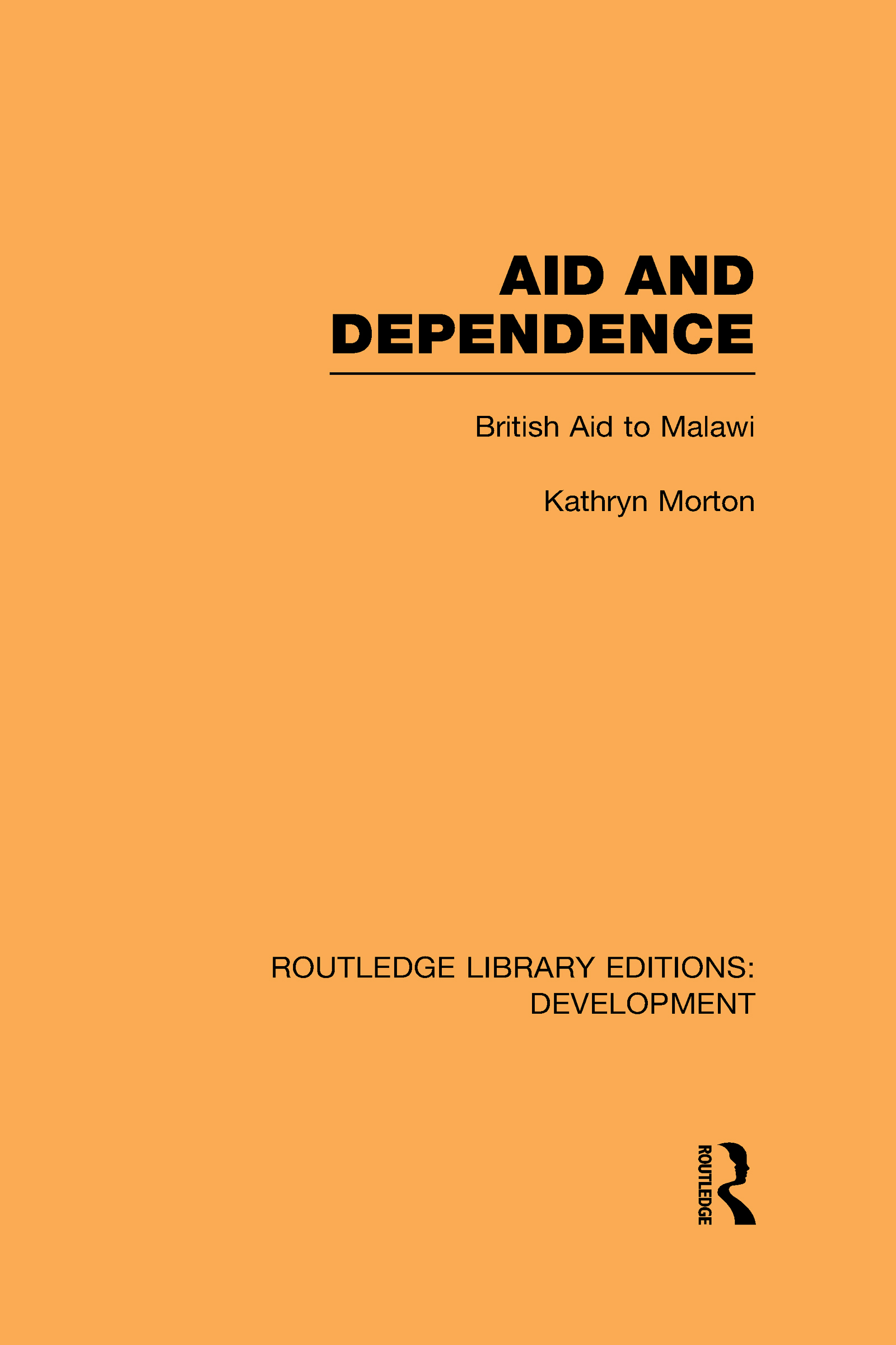 Aid and Dependence: British Aid to Malawi (Hardback) book cover