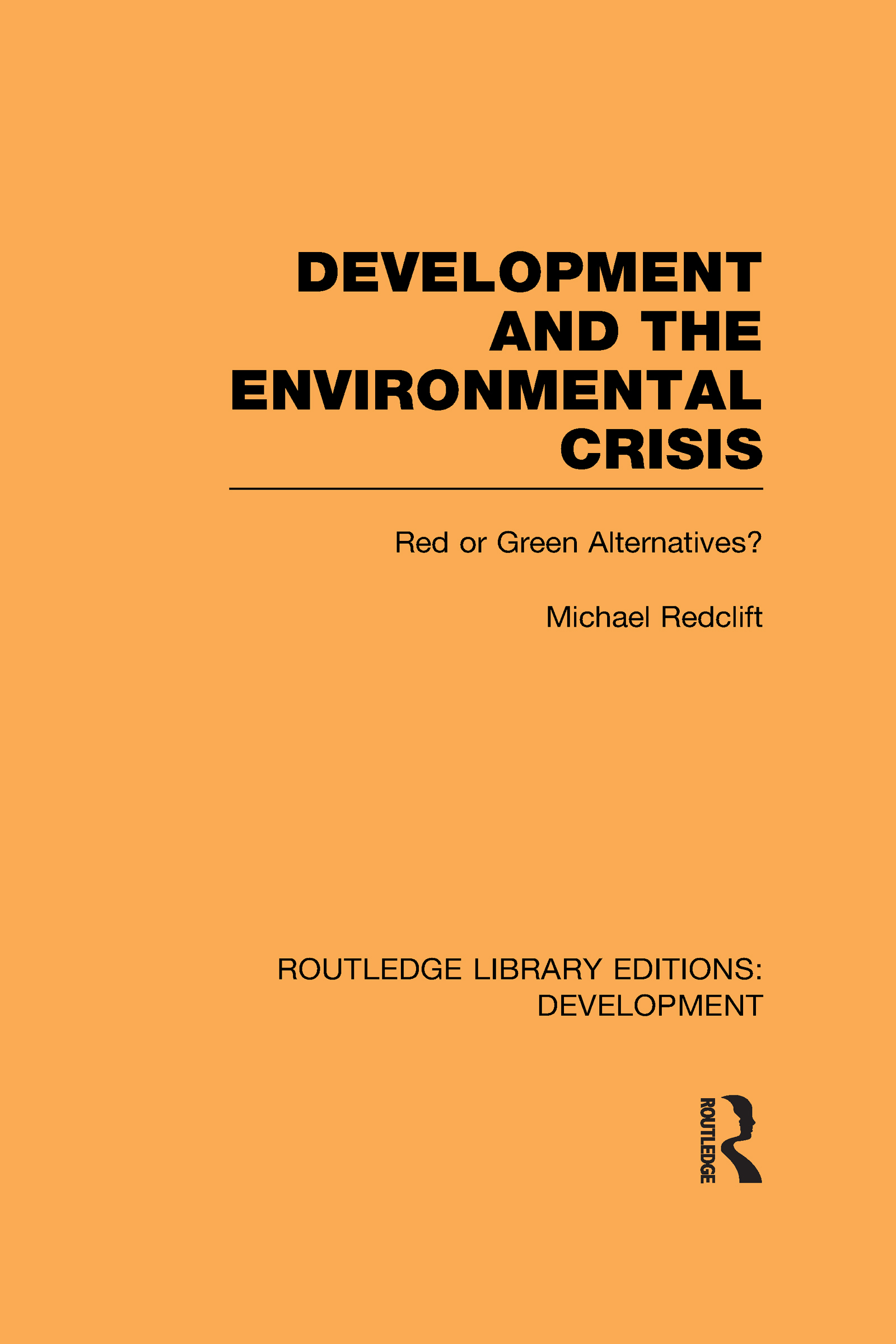 Development and the Environmental Crisis: Red or Green Alternatives (Hardback) book cover