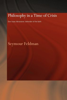 Philosophy in a Time of Crisis: Don Isaac Abravanel: Defender of the Faith (Paperback) book cover
