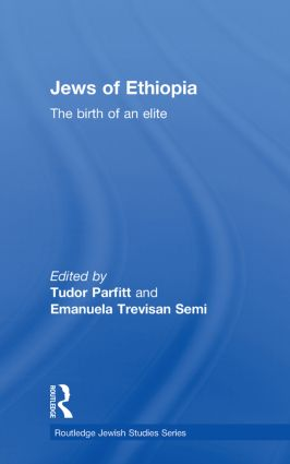 The Jews of Ethiopia: The Birth of an Elite (Paperback) book cover