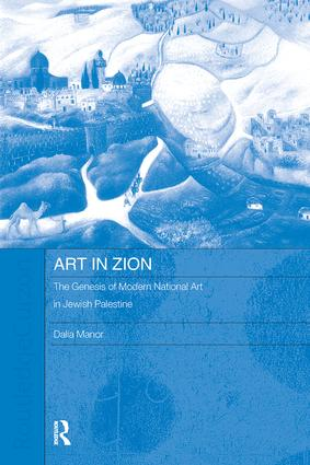 Art in Zion: The Genesis of Modern National Art in Jewish Palestine book cover