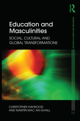 Education and Masculinities: Social, cultural and global transformations (Paperback) book cover