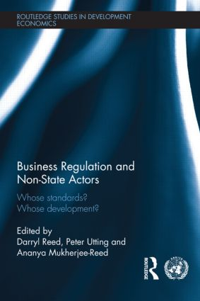 Business Regulation and Non-State Actors: Whose Standards? Whose Development? (Hardback) book cover