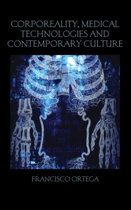 Corporeality, Medical Technologies and Contemporary Culture (Hardback) book cover