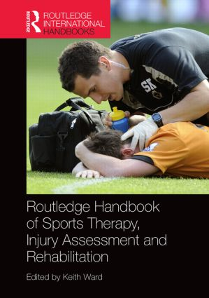 Routledge Handbook of Sports Therapy, Injury Assessment and Rehabilitation (Hardback) book cover