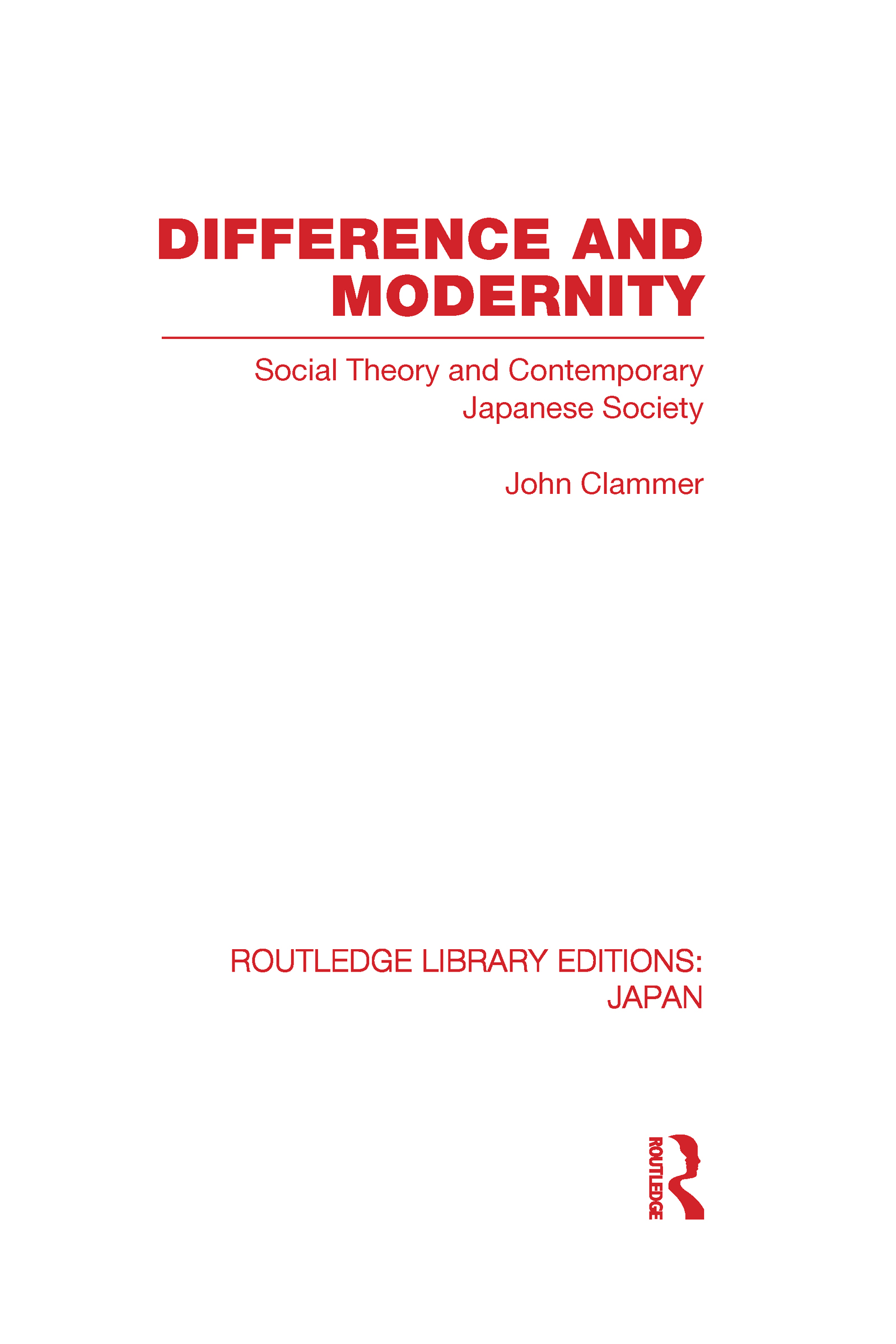 Difference and Modernity: Social Theory and Contemporary Japanese Society (Hardback) book cover