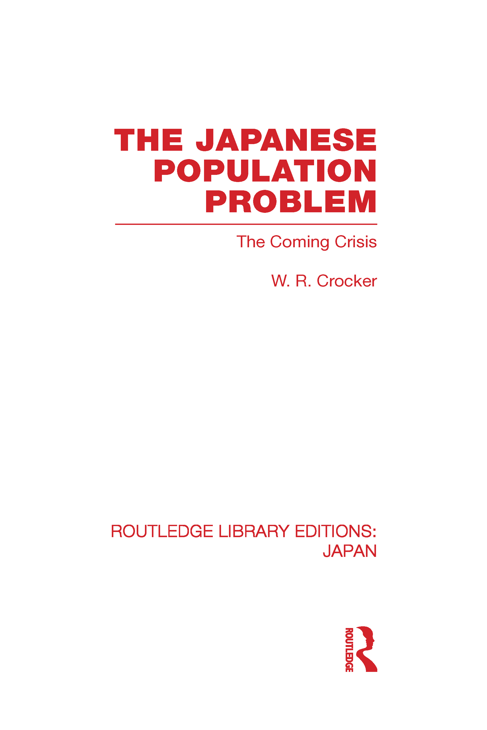 The Japanese Population Problem: The Coming Crisis (Hardback) book cover