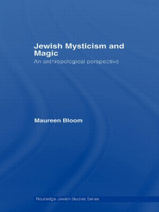 Jewish Mysticism and Magic: An Anthropological Perspective (Paperback) book cover