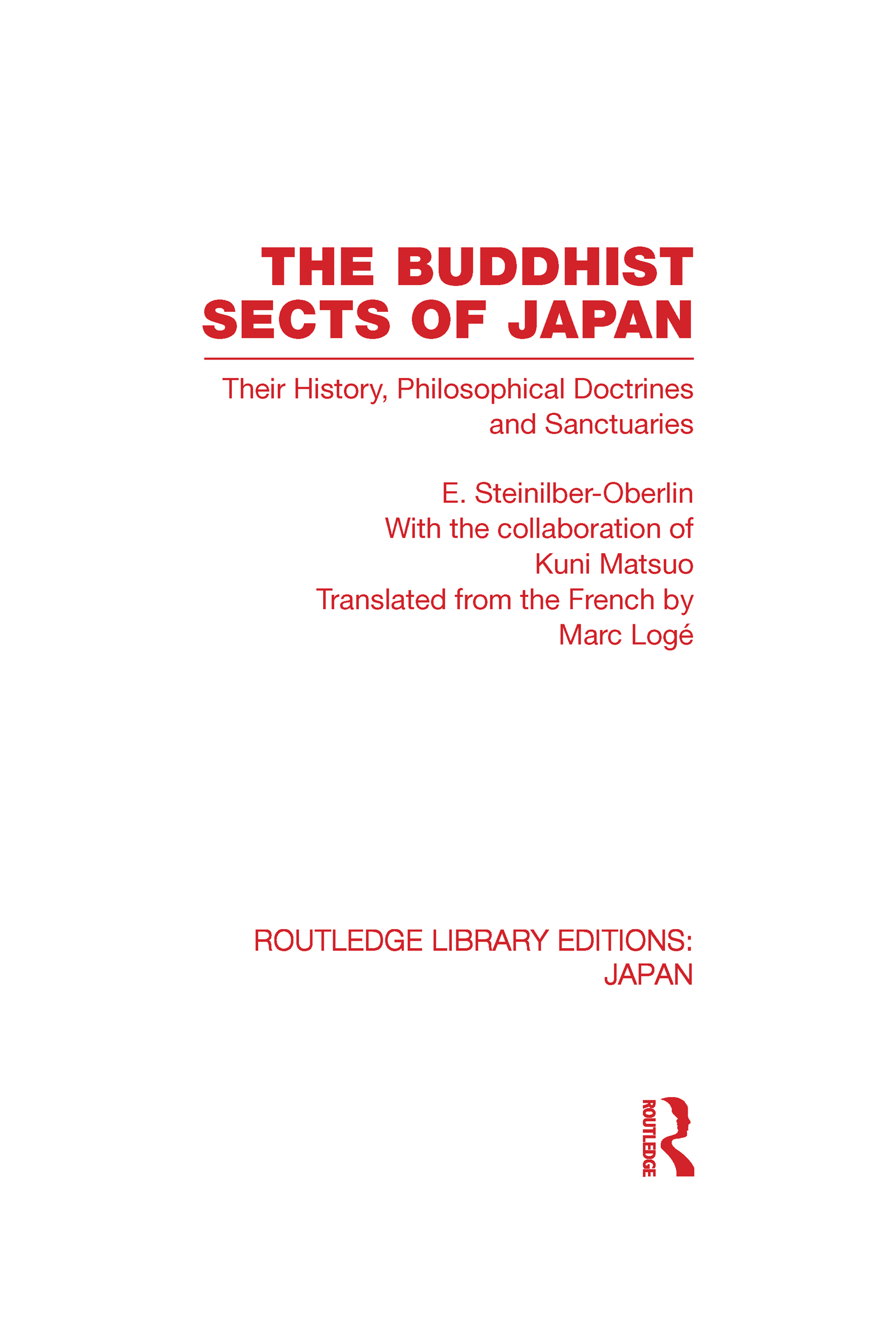 The Buddhist Sects of Japan: Their History, Philosophical Doctrines and Sanctuaries (Hardback) book cover