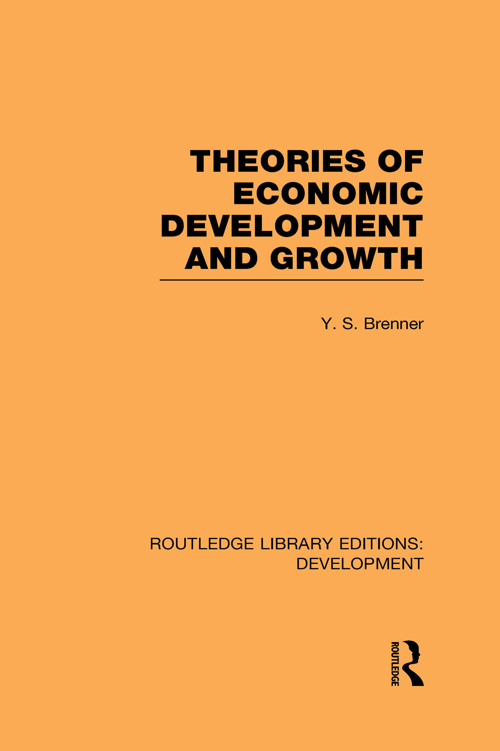Theories of Economic Development and Growth (Hardback) book cover