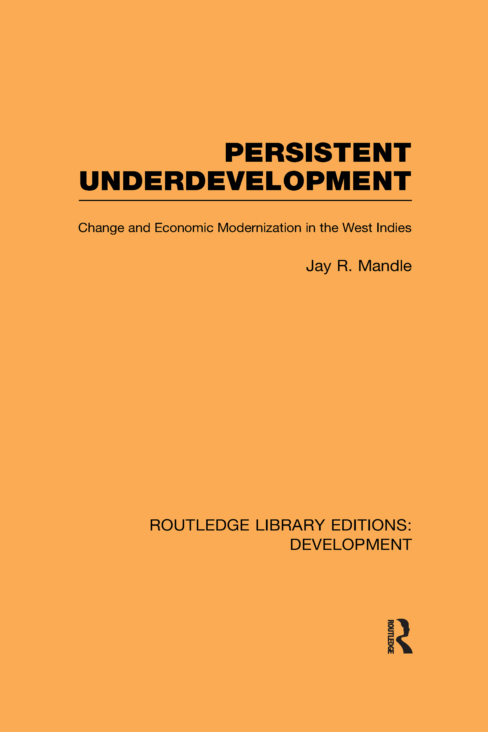 Persistent Underdevelopment: Change and Economic Modernization in the West Indies (Hardback) book cover