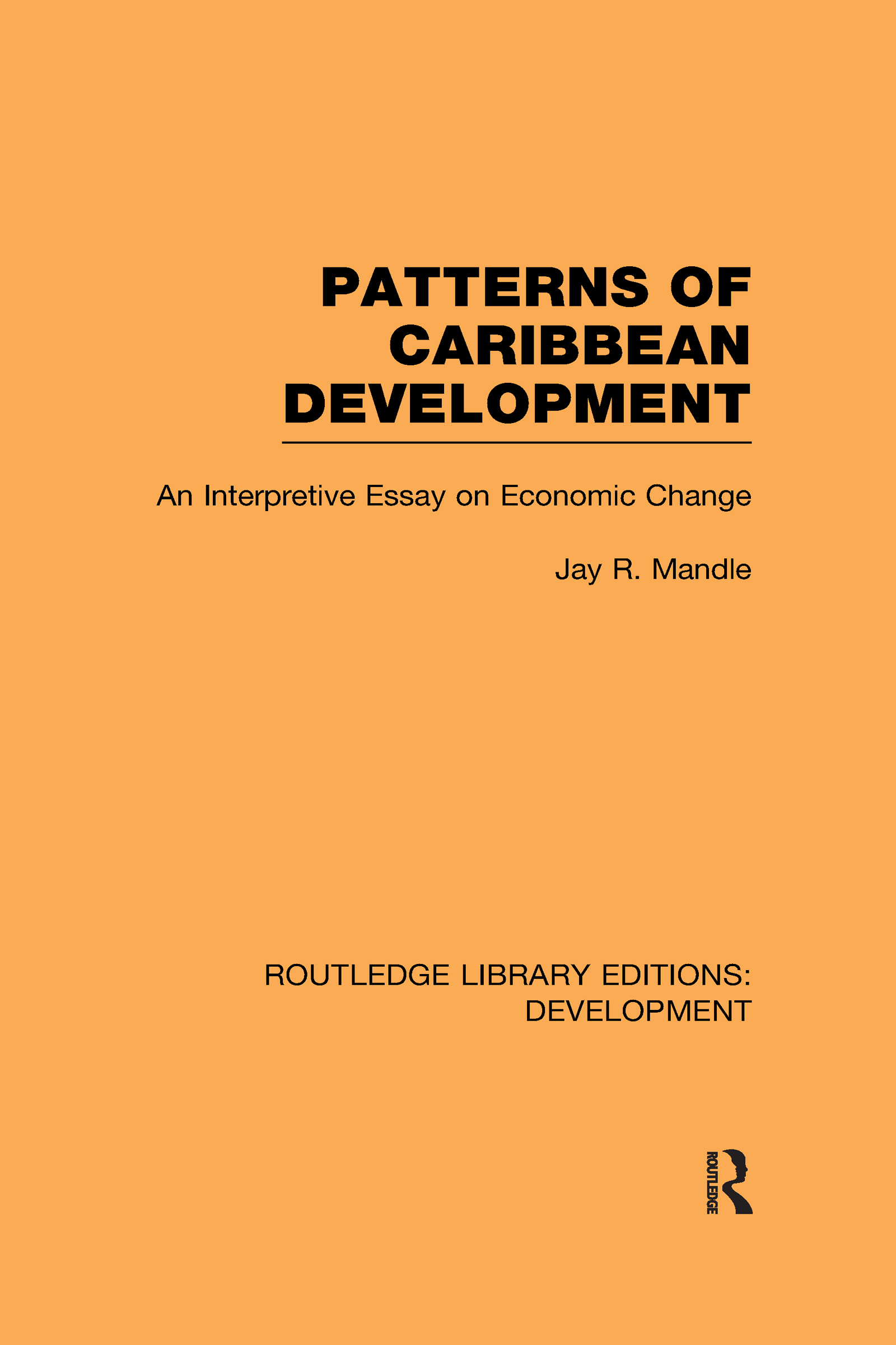 Patterns of Caribbean Development: An Interpretive Essay on Economic Change (Hardback) book cover