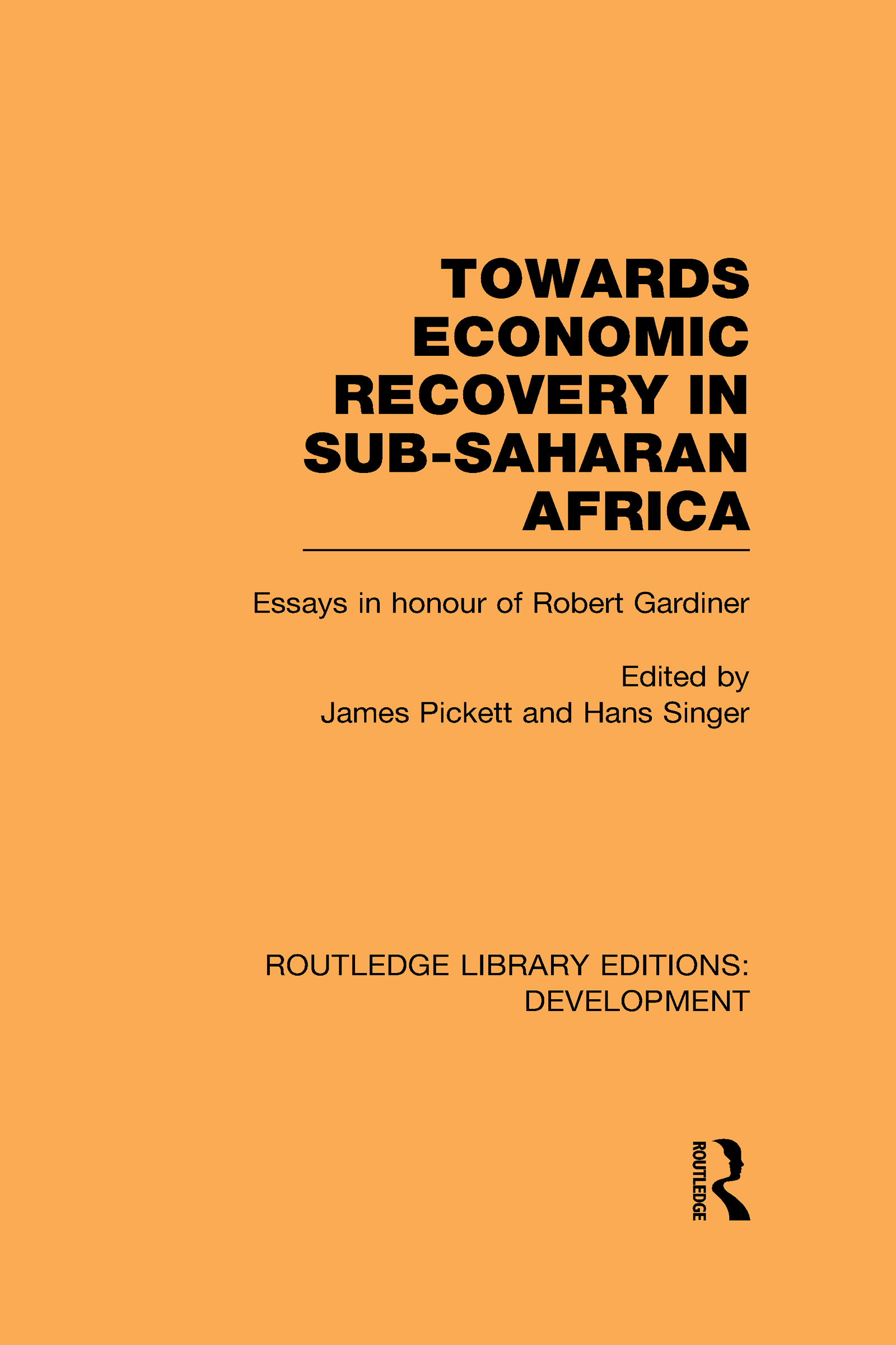 Towards Economic Recovery in Sub-Saharan Africa: Essays in Honour of Robert Gardiner (Hardback) book cover