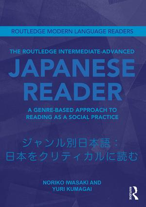 The Routledge Intermediate to Advanced Japanese Reader: A Genre-Based Approach to Reading as a Social Practice (Paperback) book cover